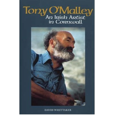Tony O'Malley: An Irish Artist in Cornwall (Footnotes on a Landscape)