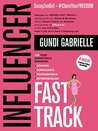Influencer Fast Track: 10X Your Marketing & Branding for Coaches, Consultants, Professionals and Entrepreneurs!: Grow your Brand & Business, Attract Dream (Influencer Marketing Fast Track)
