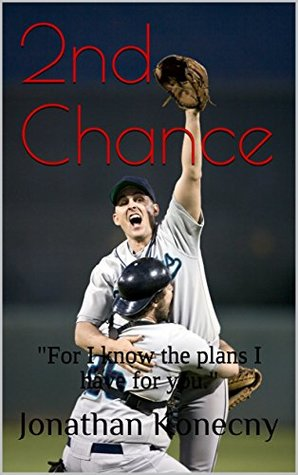 """2nd Chance: """"For I know the plans I have for you."""""""