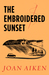 The Embroidered Sunset by Joan Aiken
