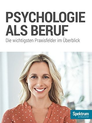 Psychologie als Beruf: Die wichtigsten Praxisfelder im Überblick