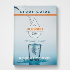 The Blessed Life Study Guide: Unlocking the Rewards of Generous Living