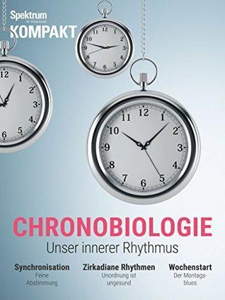 Spektrum Kompakt - Chronobiologie: Unser innerer Rhythmus