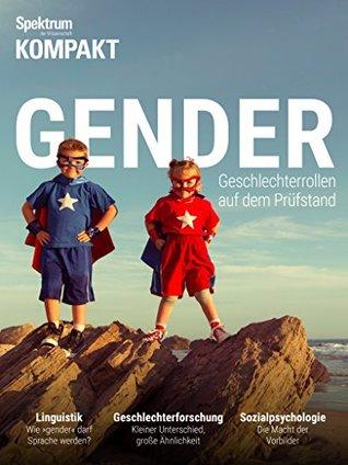 Spektrum Kompakt - Gender: Geschlechterrollen auf dem Prüfstand