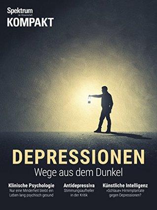 Spektrum Kompakt - Depressionen: Wege aus dem Dunkel