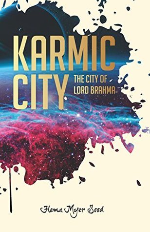 Book Review - Karmic City: The City of Lord Brahma by Hema