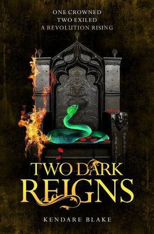 Two Dark Reigns (Three Dark Crowns #3) – Kendare Blake