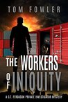 The Workers of Iniquity: A C.T. Ferguson Private Investigator Mystery