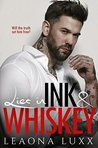 Lies in Ink and Whiskey: Second Chance Redeeming Romance (Lies & Whiskey Duet Book 1)