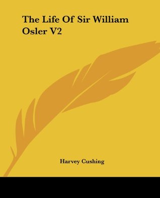 The Life Of Sir William Osler V2