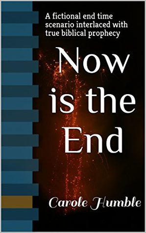 Now is the End by Carole Humble