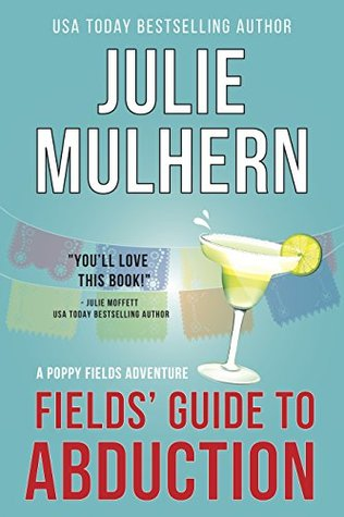Fields' Guide to Abduction: A Poppy Fields Adventure Book 1 (The Poppy Fields Adventures)