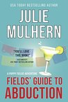 Fields' Guide to Abduction (Poppy Fields Adventures #1)