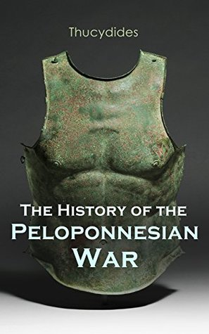 The History of the Peloponnesian War: Historical Account of the War between Sparta and Athens