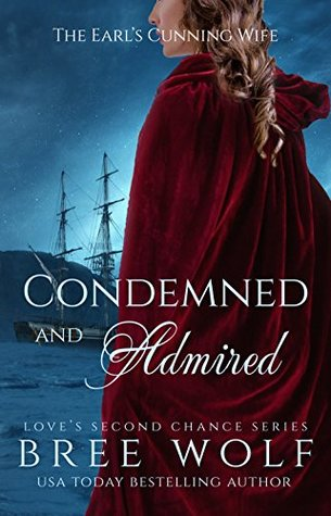 Condemned & Admired: The Earl's Cunning Wife (Love's Second Chance: Tales of Damsels and Knights, #3)