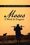 Moses by Shay Shelton Hoffman