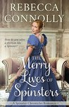 The Merry Lives of Spinsters (The Spinster Chronicles, #1)