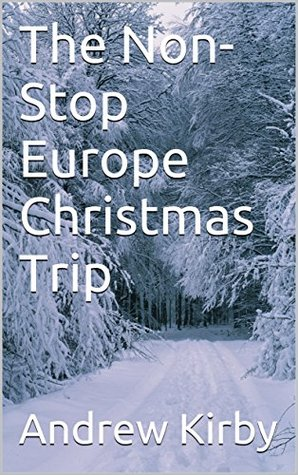 The Non-Stop Europe Christmas Trip (I Got Lost.in the Dark. Book 2)