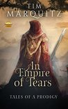 An Empire of Tears by Tim Marquitz