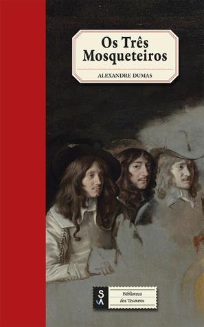Os Três Mosqueteiros (The D'Artagnan Romances, #1)