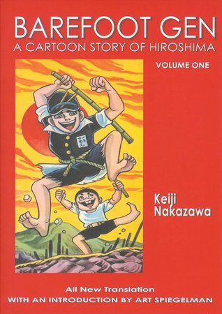 Barefoot Gen, Volume One: A Cartoon Story of Hiroshima