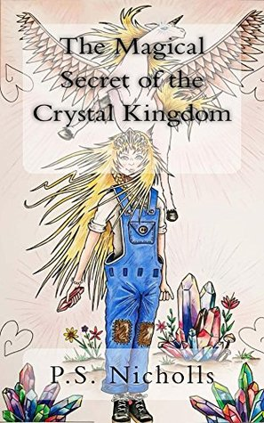 The Magical Secret of the Crystal Kingdom: A Fantasy World of Unicorns, Dragons and other Magical Animals