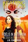 Reading The Dead: Fidelis In Aeternum (The Sarah Milton Chronicles, #2)