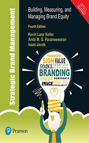 Strategic Brand Management: Building, Measuring, and Managing Brand Equity, 4/e