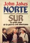 Norte y Sur: La gran saga de la guerra civil americana
