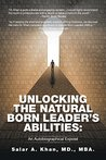 Unlocking the Natural-Born Leader'S Abilities: An Autobiographical Exposé