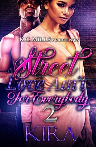 Street Love Ain't For Everybody 2