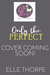 Only the Perfect (Only You, #2)