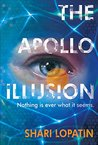 The Apollo Illusion by Shari Lopatin