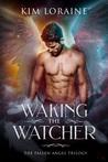 Waking the Watcher