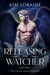 Releasing the Watcher (The ...