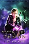 Never Trust a Demon (A Daughter of Eve #2)