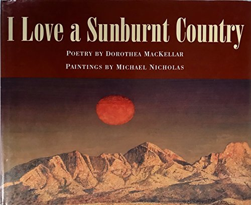 I Love a Sunburnt Country: Poetry By Dorothea Mackellar