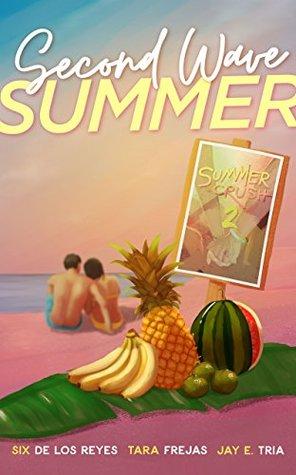 Blog Tour Review & Excerpt: Second Wave Summer by  Jay E. Tria, Six de los Reyes & Tara Frejas