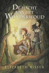 De macht van het wonderwoud by Elizabeth Visser