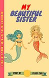 My beautiful sister: Diana Mermaid Bedtime Stories Children's Book for ages 3-8 (Vol.1)