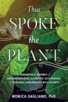 Thus Spoke the Plant by Monica Gagliano