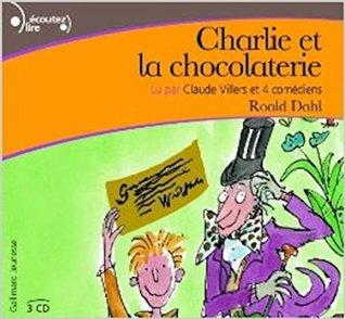 Charlie et la chocolaterie lu par Claude Villers (Charlie Bucket #1)