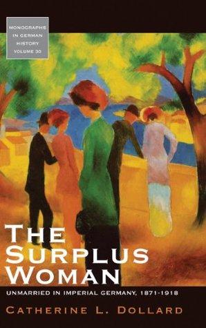 The Surplus Woman by Catherine L. Dollard