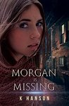 Morgan is Missing (Kayla Falk Series Book 2)