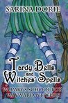 Tardy Bells and Witches' Spells