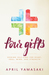 Four Gifts by April Yamasaki