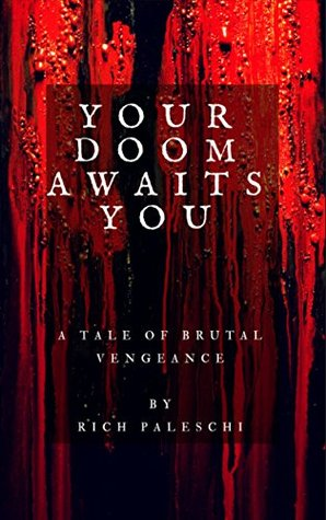 Your Doom Awaits You: A Tale of Brutal Vengeance