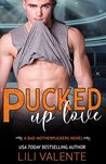 Pucked Up Love (Bad Motherpuckers, #5)