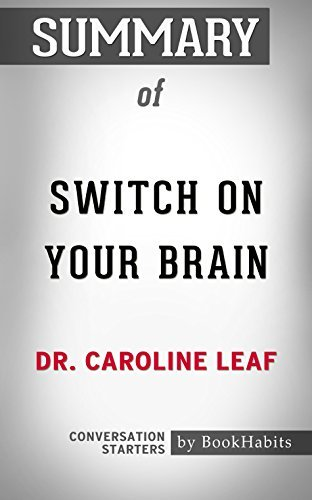 Summary of Switch On Your Brain: The Key to Peak Happiness, Thinking, and Health: Conversation Starters