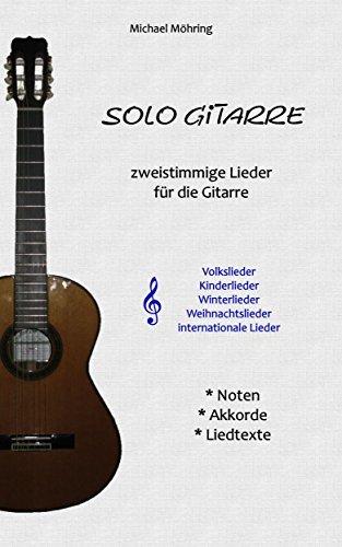 Solo Gitarre: zweistimmige Lieder für die Gitarre